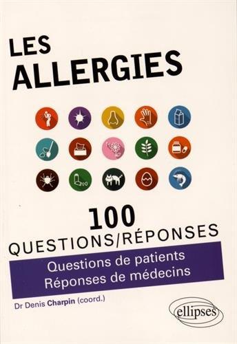 Les Allérgies 100 Questions/Réponses par Denis Charpin