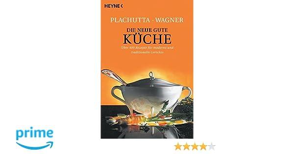 die neue gute küche: 400 rezepte für moderne und traditionelle ... - Plachutta Die Gute Küche