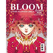 BLOOM FLOWER GIRLS: Coloring Book of surreal and cute anime girls engulfed in flowers, for Stress Relief, Relaxation and Happiness