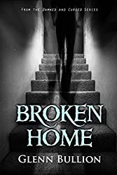 Broken Home (Damned and Cursed)