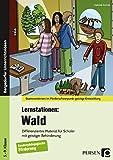 Lernstationen: Wald: Differenziertes Material für Schüler mit geistiger Behinderung (5. bis 9. Klasse) (Stationenlernen im Förderschwerpunkt GE)
