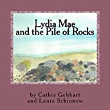 Lydia Mae and the Pile of Rocks: Volume 2
