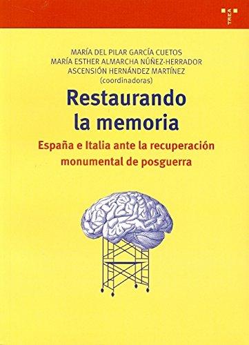 Restaurando la memoria: España e Italia ante la recuperación monumental de posguerra (Biblioteconomía y Administración Cultural)