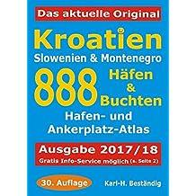 Kroatien - 888 Häfen und Buchten: Küsten-und Hafenführer für Boots- und Yachtsportler