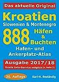 Kroatien - 888 Häfen und Buchten: Küsten-und Hafenführer für Boots- und Yachtsportler - Karl H Beständig