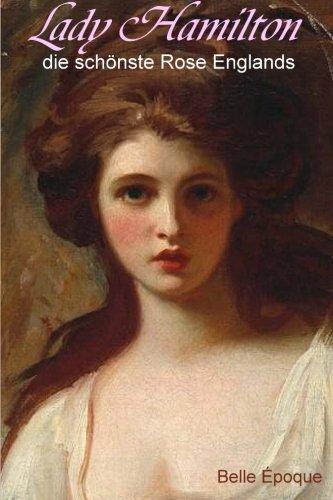 Lady Hamilton: Die schoenste Rose Englands