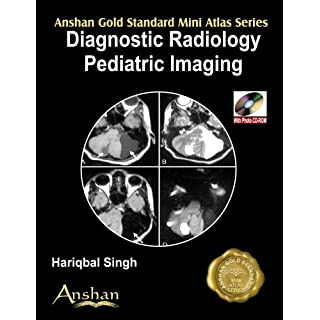 Mini Atlas of Diagnostic Radiology: Pediatric Imaging: Pediatric Imaging: Paediatric Imaging (Anshan Gold Mini Atlas Series)