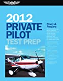 Private Pilot Test Prep 2012: Study and Prepare for Recreational and Private: Airplane, Helicopter, Gyroplane, Glider, Balloon, Airship, Powered ... FAA Knowledge Exams (Test Prep series)