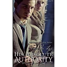 His Absolute Authority: A Scandalous Billionaire Love Story (Jessika, #3) by Cerys du Lys (2014-11-10)