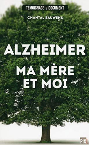 Alzheimer, ma mère et moi par Chantal Bauwens
