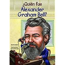Quien Fue Alexander Graham Bell? (Quien Fue...? / Who Was...?)