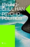 Psychopolitics: Neoliberalism and New Technologies of Power (Verso Futures)