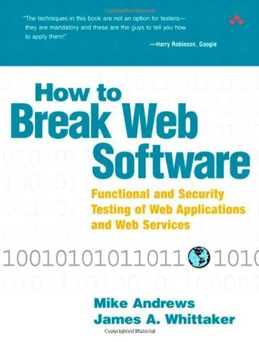 How to Break Web Software: Functional and Security Testing of Web Applications and Web Services. Book & CD by Mike Andrews (2006-02-12)