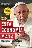 Papa Francisco: Esta economía mata...