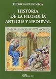 Historia de la filosofia antigua y medieval (Colección Textos de Filosofía)