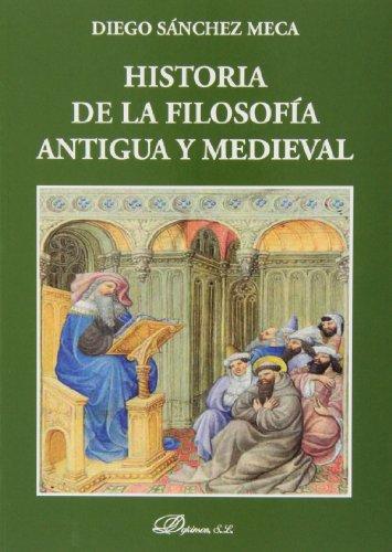 Historia de la filosofia antigua y medieval (Colección Textos de Filosofía) por Diego Sánchez Meca