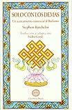 Solo Con Los Demas - Un Acercamiento Existencial Al Budismo