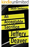 An Acceptable Sacrifice (Death Sentences: Short Stories to Die Book 6)