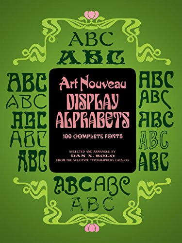 Art Nouveau Display Alphabets: 100 Complete Fonts por Dan X. Solo