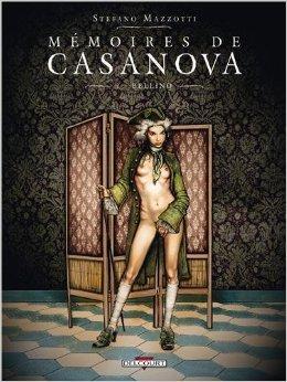 Mmoires de Casanova T1 - Bellino de Silvio Andrei,Casanova ,Stefano Mazzotti (Illustrations) ( 6 novembre 2013 )