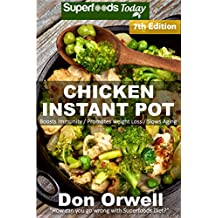 Chicken Instant Pot: 40 Chicken Instant Pot Recipes full of Antioxidants and Phytochemicals (English Edition)