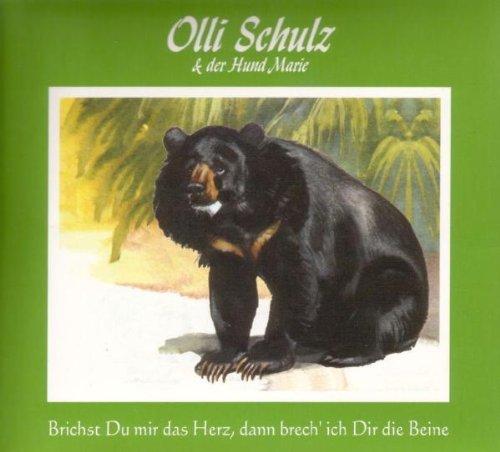 Olli Schulz Und Der Hund Marie: Brichst du mir das Herz, dann brech' ich dir die Beine (Audio CD)