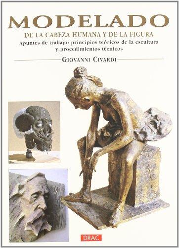 Modelado de la cabeza humana y de la figura/ Modeling Human Head and Body por Giovanni Civardi