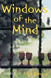 Cambridge English Readers. Windows of the Mind. by Frank Brennan (2002-01-31)