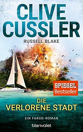 Cussler, Clive: Die verlorene Stadt
