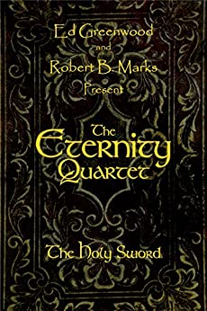 The Eternity Quartet: The Holy Sword (English Edition) par [Greenwood, Ed]