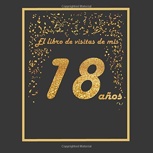 El libro de visitas de mis 18 años: libro para personalizar - 21x21cm - 75 páginas - idea de regalo o accesorio para un cumpleaños por Arturo Tigul