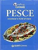 Voglia di cucinare Pesce, crostacei e frutti di mare