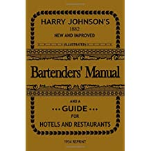 Bartenders' Manual: And a guide for hotels and restaurants