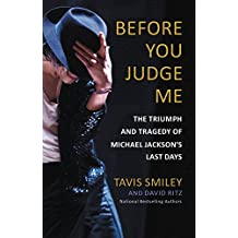 Before You Judge Me: The Triumph and Tragedy of Michael Jackson's Last Days (English Edition)