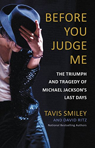 Before You Judge Me: The Triumph and Tragedy of Michael Jacksons ...