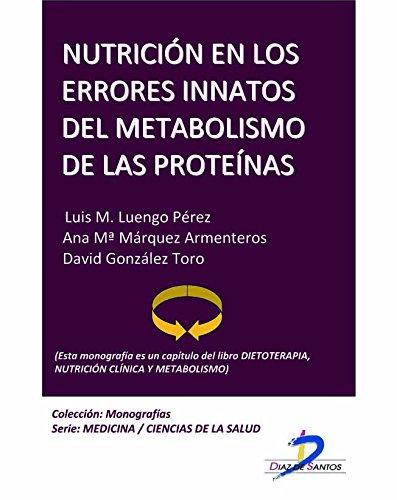 Nutrición en los errores innatos del metabolismo de las proteínas (Este capítulo pertenece al libro Dietoterapia, nutrición clínica y metabolismo): 1 por Luis Maria Luengo Pérez