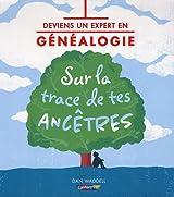 Deviens un expert en généalogie : Sur la trace de tes ancêtres