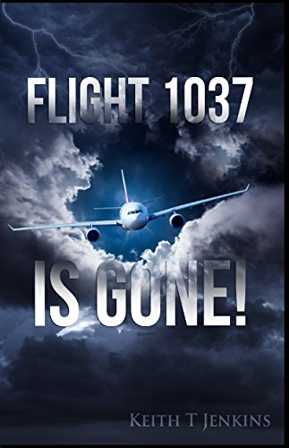 Flight 1037 is Gone! (English Edition) eBook: Keith T ...