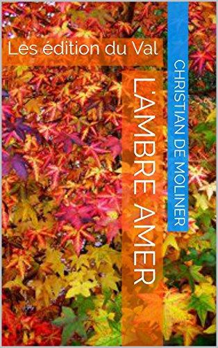 Couverture du livre L'ambre amer: Les édition du Val