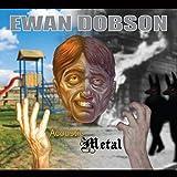 Songtexte von Ewan Dobson - Acoustic Metal