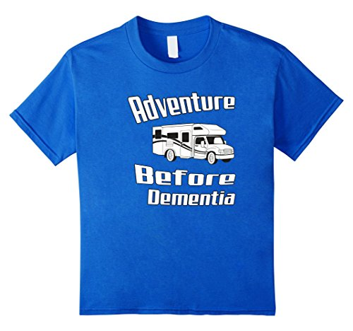 Outdoor Activity Tee Shirts Adventure Before Dementia T-Shirt Motor Home Motorhome Shirt