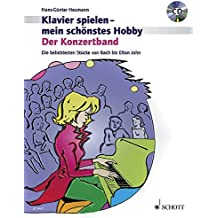 Der Konzertband: Die beliebtesten Stücke von Bach bis Elton John. Klavier. Ausgabe mit CD. (Klavier spielen - mein schönstes Hobby)
