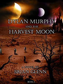 Dylan Murphy and the Harvest Moon (Book 2) (English Edition) di [Glenn, Brian]