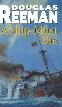 A Ship Must Die von [Reeman, Douglas]