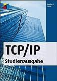 TCP/IP - Studienausgabe: Konzepte, Protokolle, Architekturen (mitp Professional)