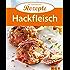 Hackfleisch: Die beliebtesten Rezepte