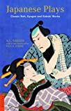 Image de Japanese Plays: Classic Noh, Kyogen and Kabuki Works