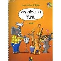ON AIME LA FM. 2 EM ANNEE.