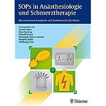 SOPs in Anästhesiologie und Schmerztherapie: Alle relevanten Standards und Techniken für die Klinik