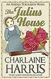The Julius House: An Aurora Teagarden Novel (AURORA TEAGARDEN MYSTERY)